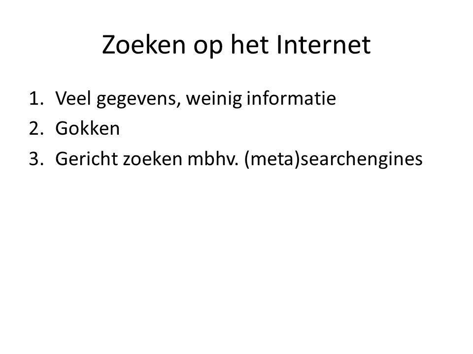 Zoeken op het Internet Veel gegevens, weinig informatie Gokken