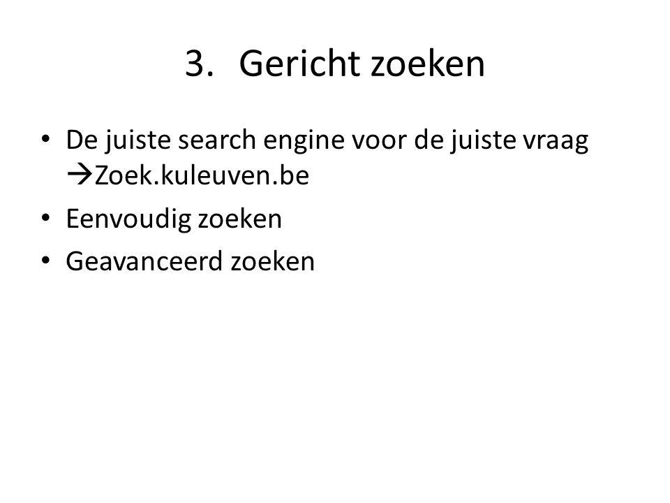 Gericht zoeken De juiste search engine voor de juiste vraag Zoek.kuleuven.be.