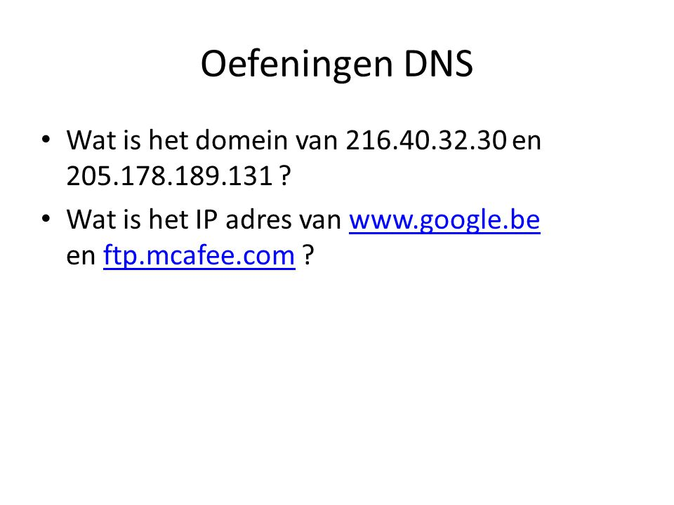 Oefeningen DNS Wat is het domein van 216.40.32.30 en 205.178.189.131