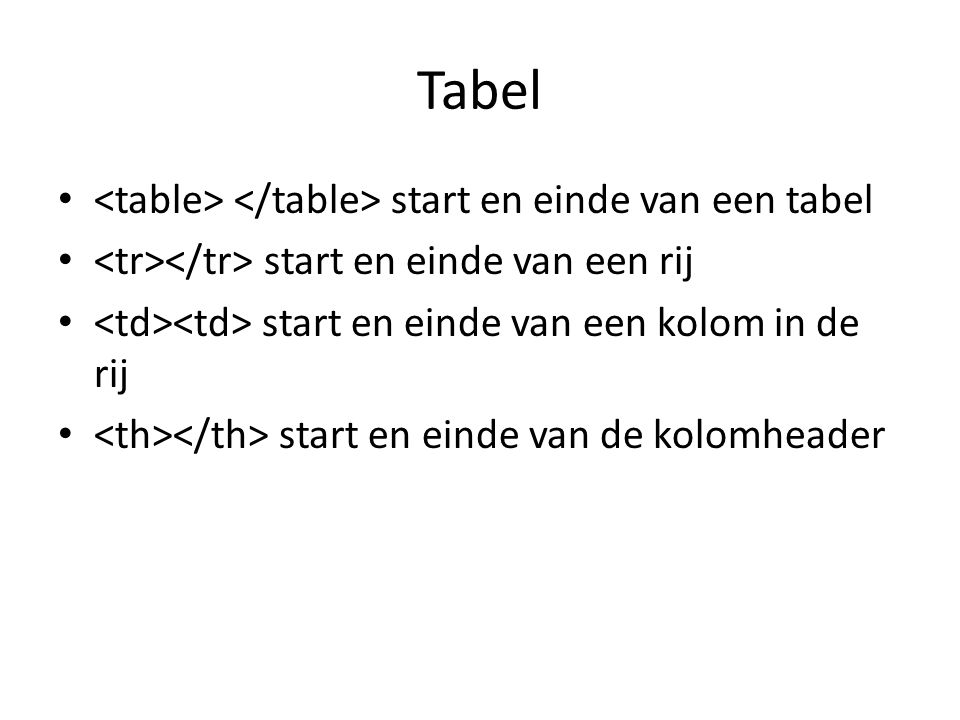Tabel <table> </table> start en einde van een tabel