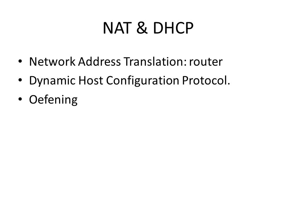 NAT & DHCP Network Address Translation: router