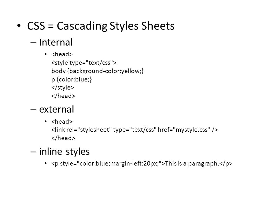 CSS = Cascading Styles Sheets