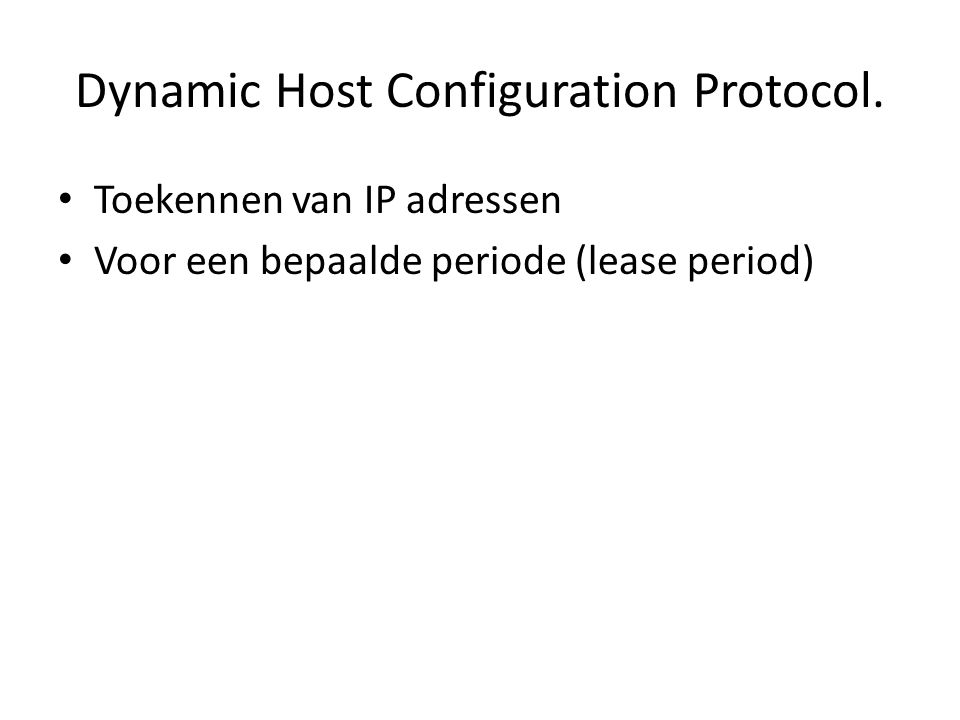 Dynamic Host Configuration Protocol.