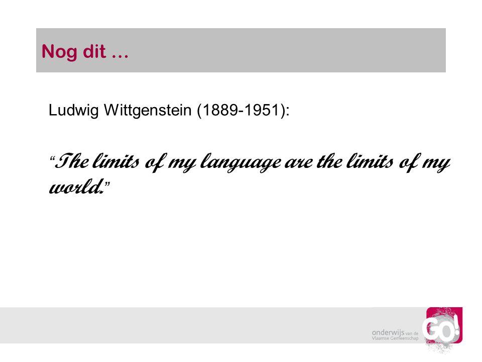 Nog dit … Ludwig Wittgenstein (1889-1951):