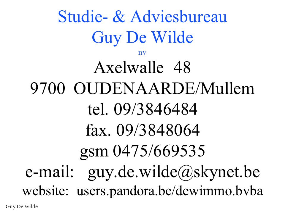 Studie- & Adviesbureau Guy De Wilde nv Axelwalle 48 9700 OUDENAARDE/Mullem tel.