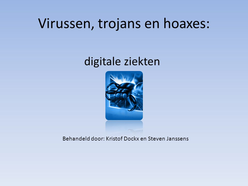 Virussen, trojans en hoaxes: