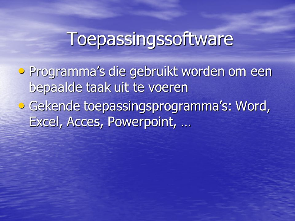 Toepassingssoftware Programma's die gebruikt worden om een bepaalde taak uit te voeren.
