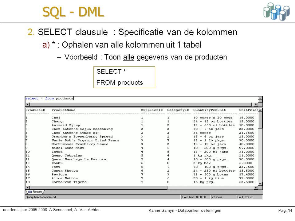 SQL - DML 2. SELECT clausule : Specificatie van de kolommen