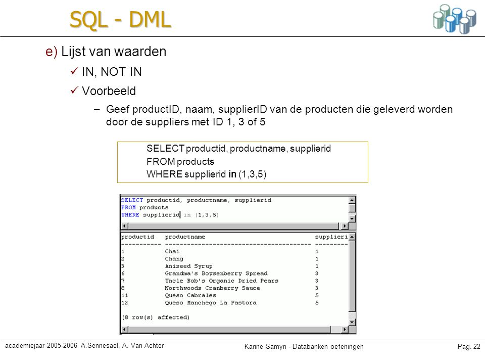 SQL - DML e) Lijst van waarden IN, NOT IN Voorbeeld