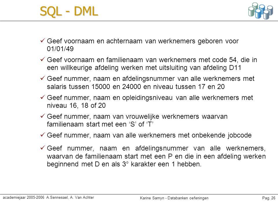 SQL - DML Geef voornaam en achternaam van werknemers geboren voor 01/01/49.