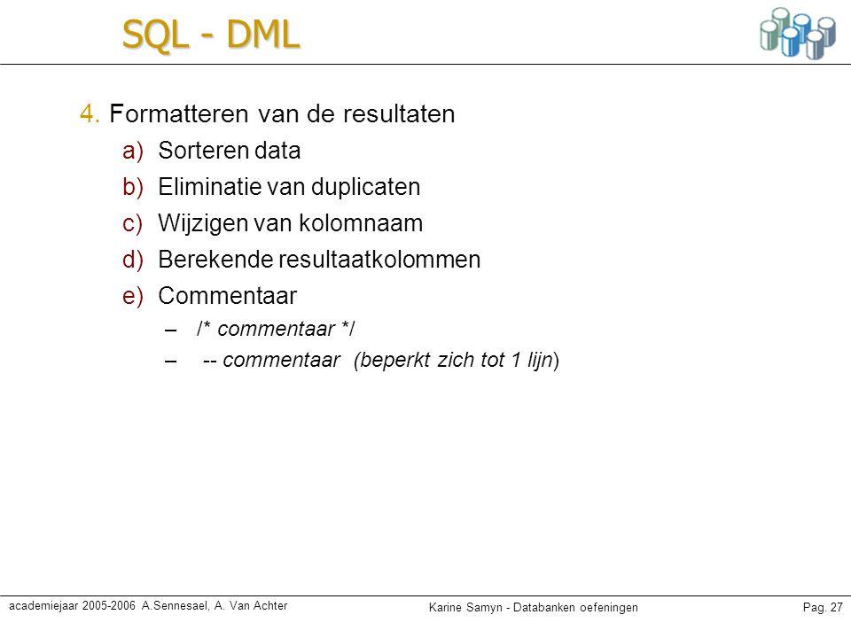 SQL - DML 4. Formatteren van de resultaten Sorteren data