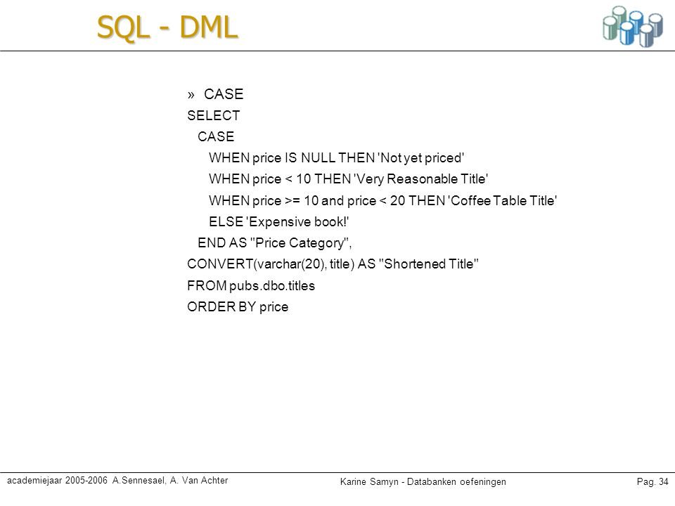 SQL - DML CASE SELECT WHEN price IS NULL THEN Not yet priced