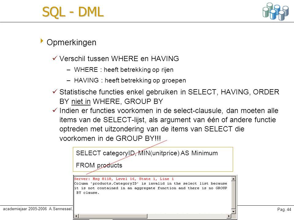 SQL - DML Opmerkingen Verschil tussen WHERE en HAVING