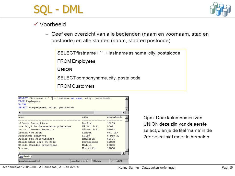 SQL - DML Voorbeeld. Geef een overzicht van alle bedienden (naam en voornaam, stad en postcode) en alle klanten (naam, stad en postcode)
