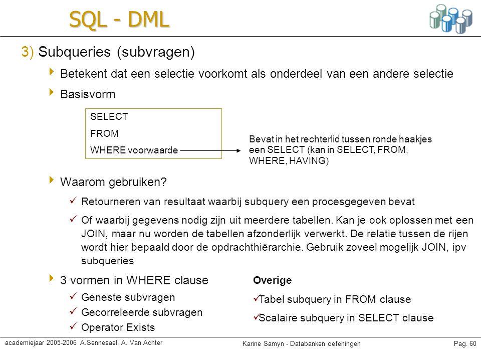 SQL - DML 3) Subqueries (subvragen)