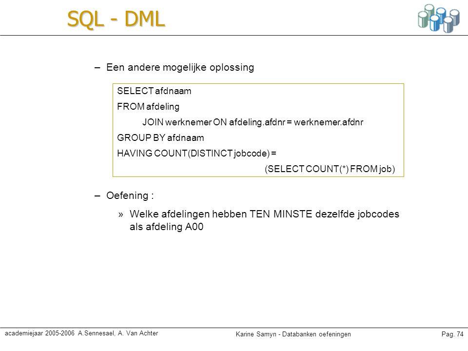SQL - DML Een andere mogelijke oplossing Oefening :