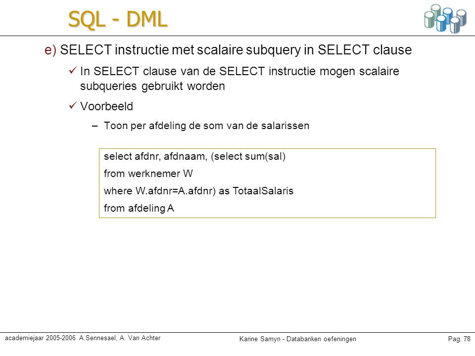 SQL - DML e) SELECT instructie met scalaire subquery in SELECT clause