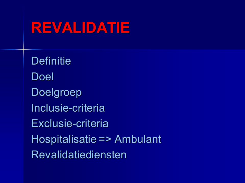 REVALIDATIE Definitie Doel Doelgroep Inclusie-criteria