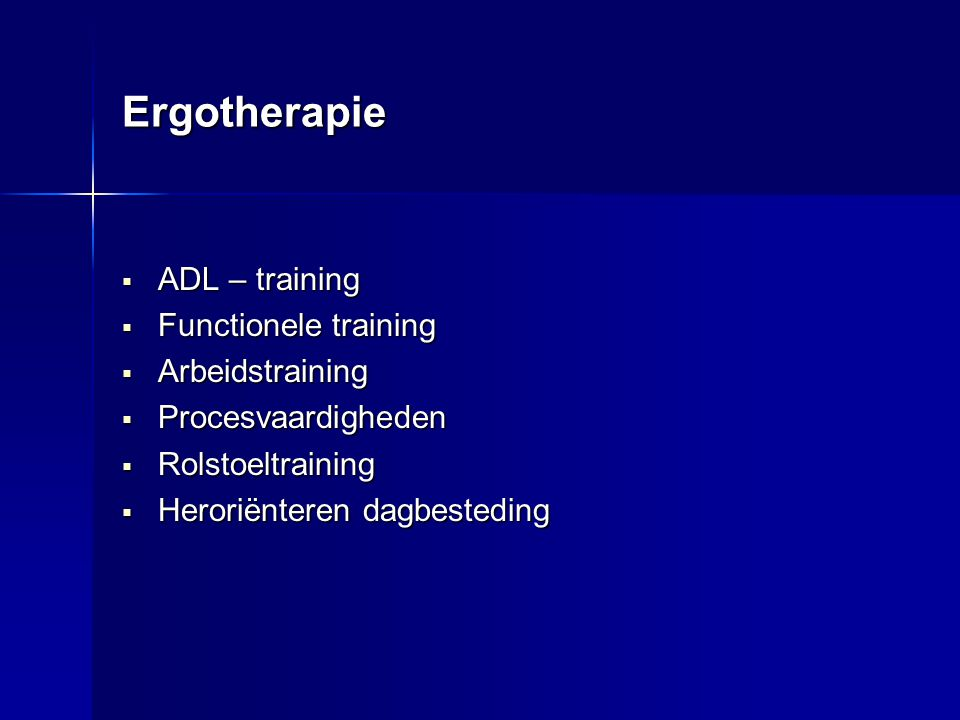 Ergotherapie ADL – training Functionele training Arbeidstraining