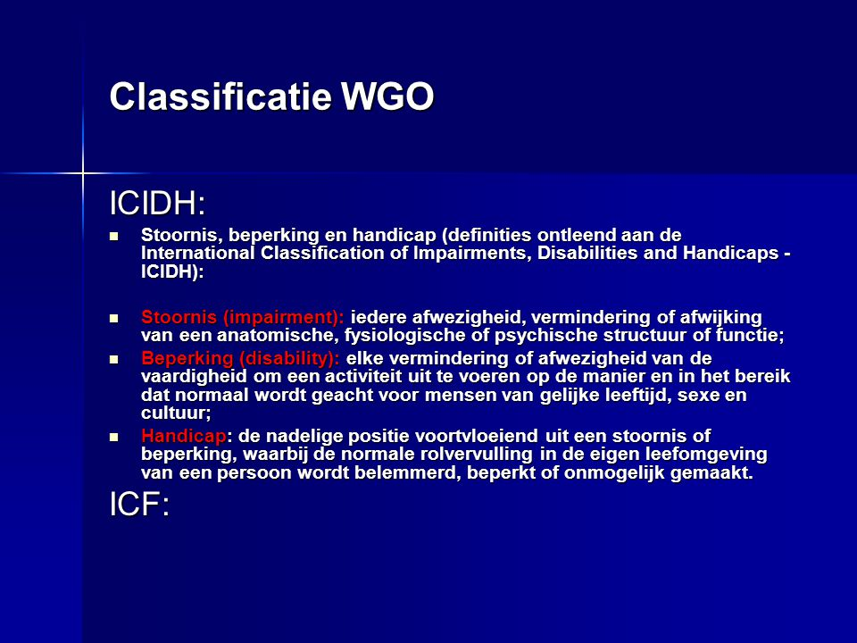 Classificatie WGO ICIDH: ICF: