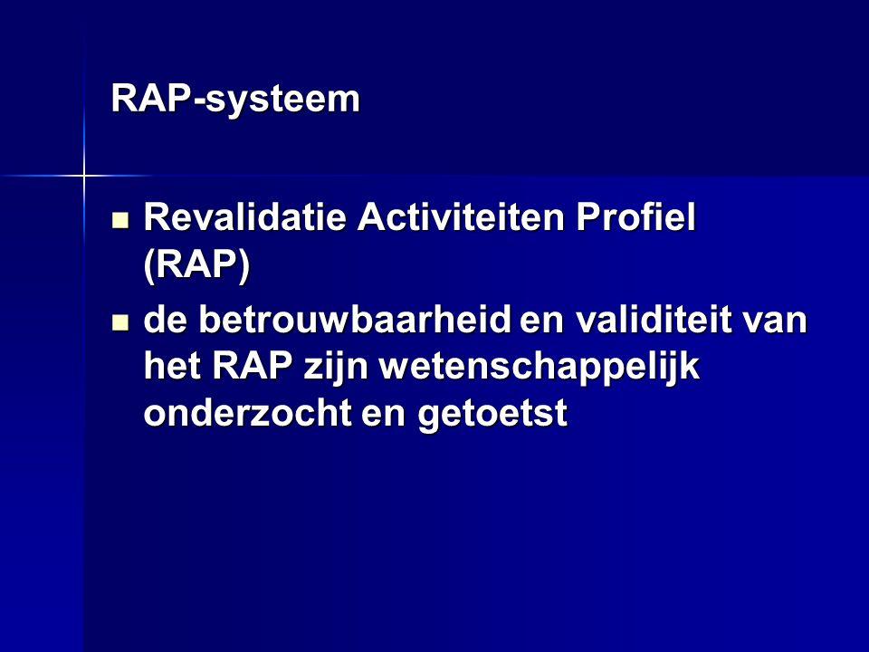RAP-systeem Revalidatie Activiteiten Profiel (RAP) de betrouwbaarheid en validiteit van het RAP zijn wetenschappelijk onderzocht en getoetst.