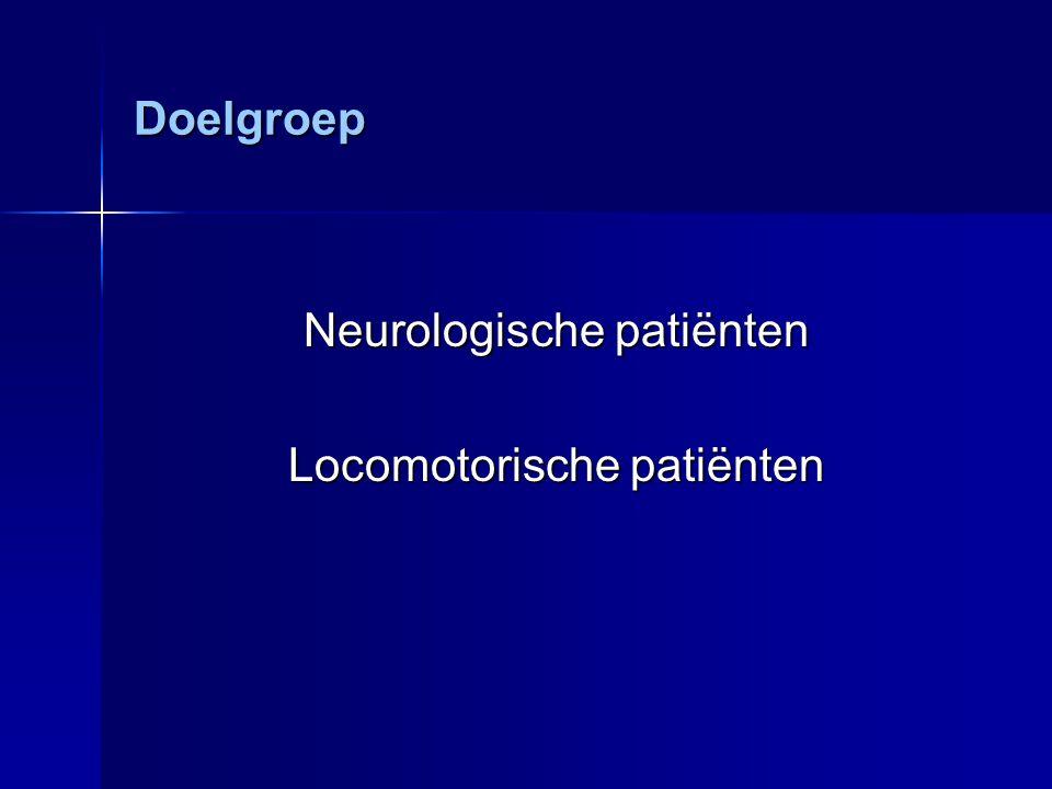 Neurologische patiënten Locomotorische patiënten