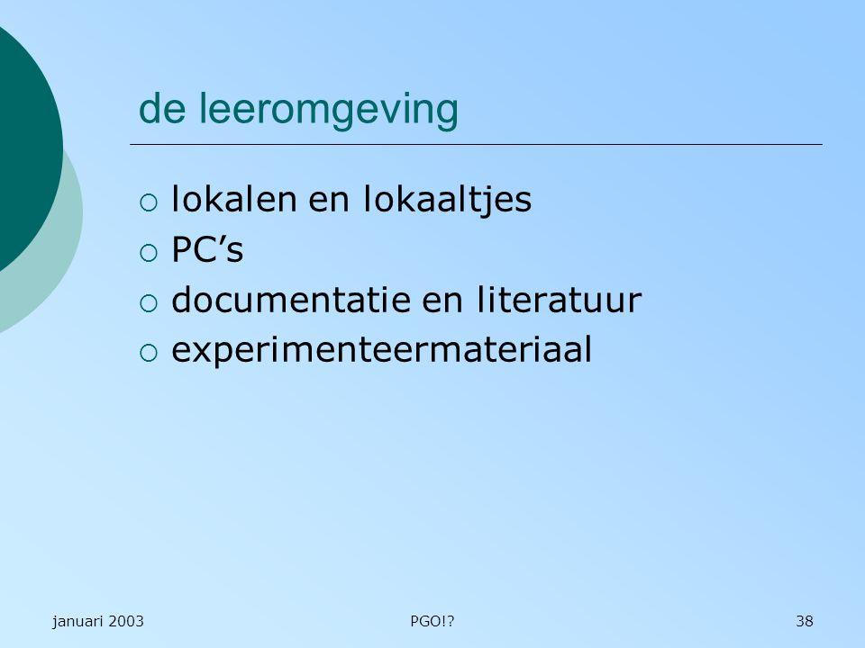 de leeromgeving lokalen en lokaaltjes PC's documentatie en literatuur