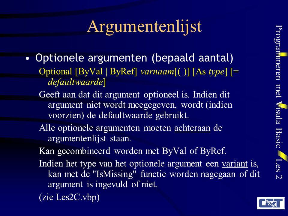 Argumentenlijst Optionele argumenten (bepaald aantal)