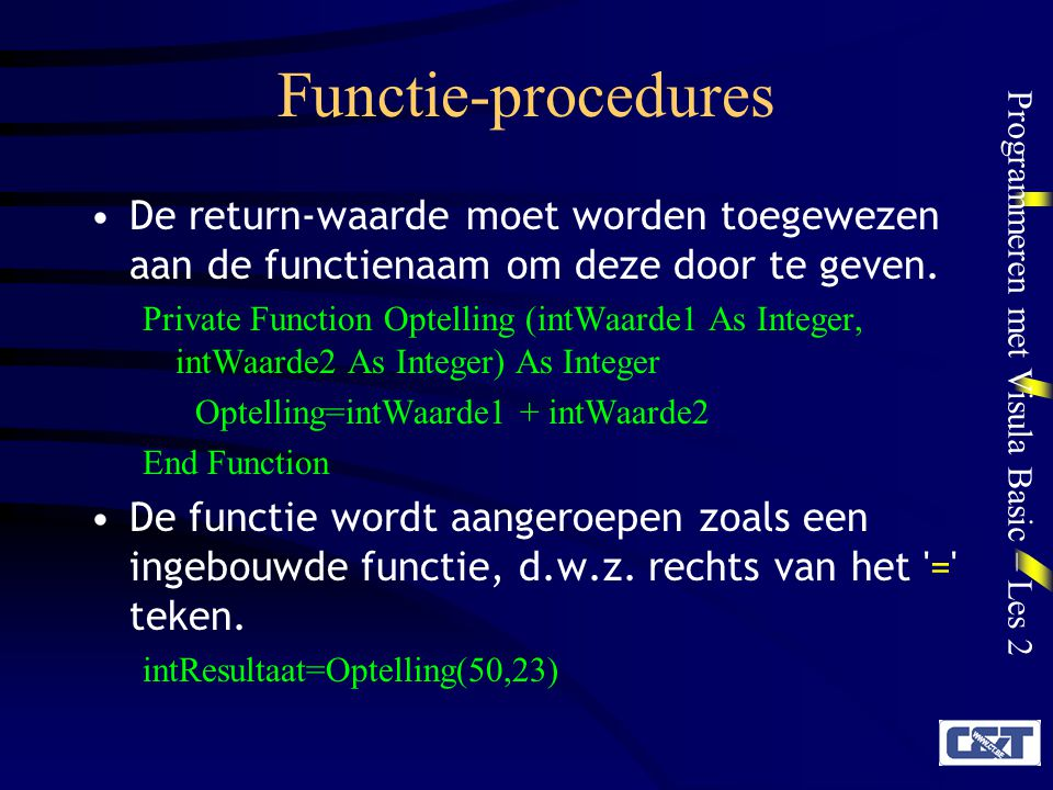 Functie-procedures De return-waarde moet worden toegewezen aan de functienaam om deze door te geven.