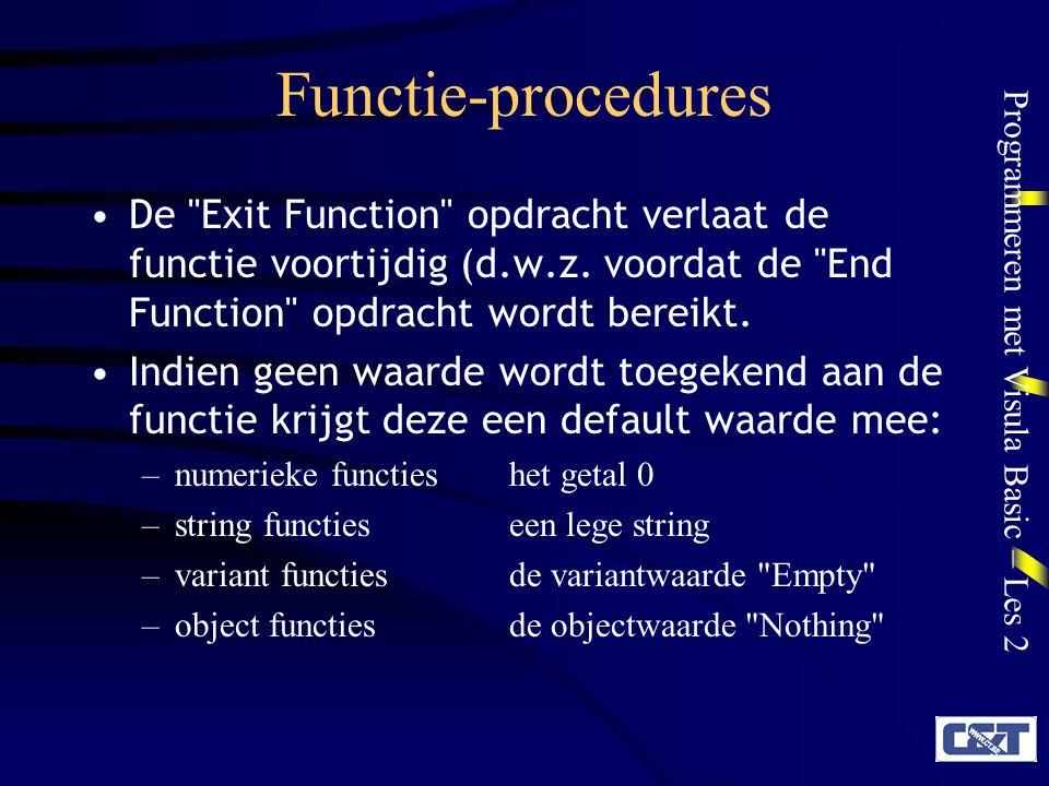 Functie-procedures De Exit Function opdracht verlaat de functie voortijdig (d.w.z. voordat de End Function opdracht wordt bereikt.