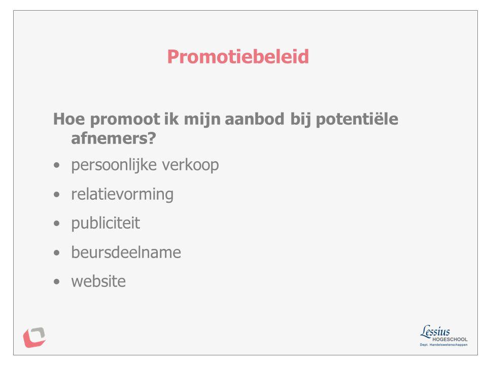 Promotiebeleid Hoe promoot ik mijn aanbod bij potentiële afnemers