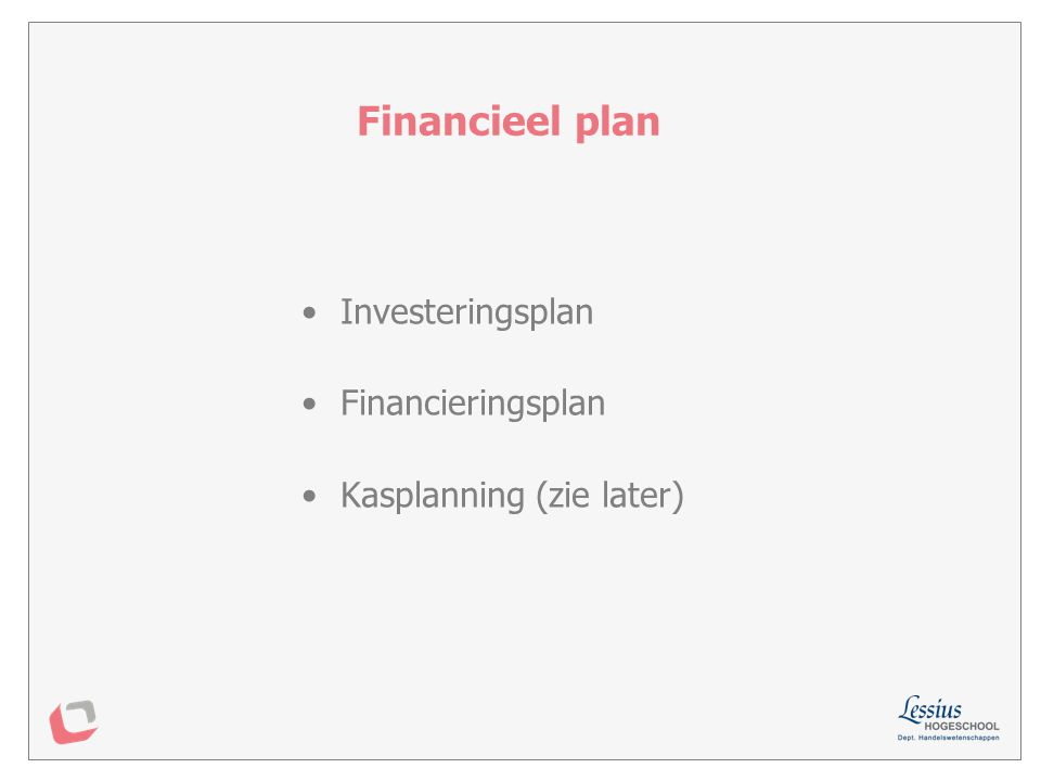 Financieel plan Investeringsplan Financieringsplan