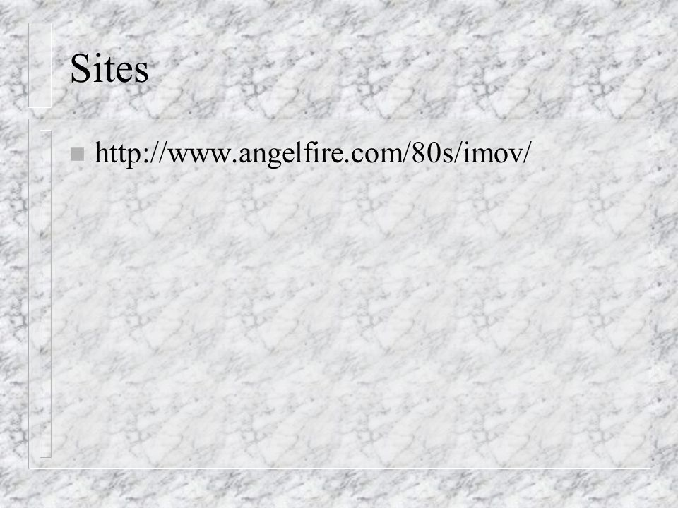 Sites http://www.angelfire.com/80s/imov/