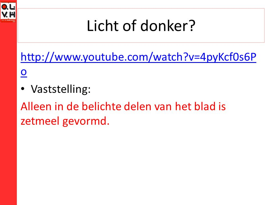 Licht of donker http://www.youtube.com/watch v=4pyKcf0s6Po