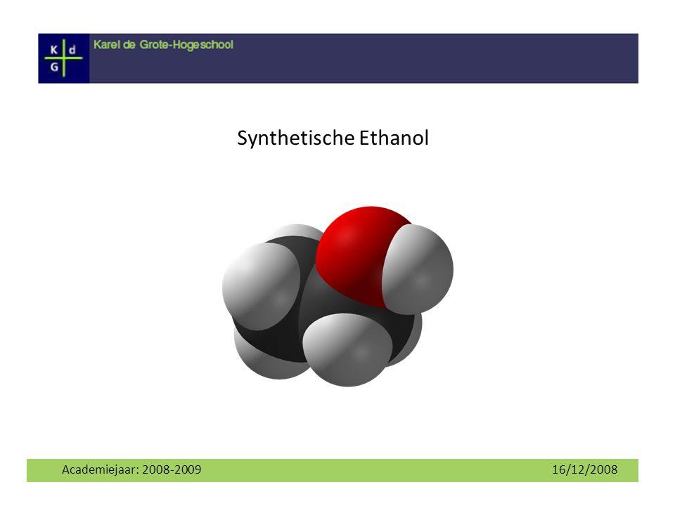 Synthetische Ethanol Academiejaar: 2008-2009 16/12/2008