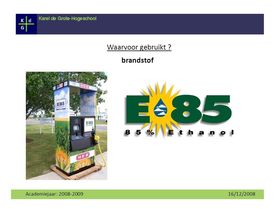 Waarvoor gebruikt brandstof Academiejaar: 2008-2009 16/12/2008 5