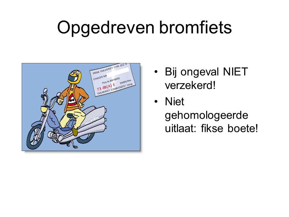 Opgedreven bromfiets Bij ongeval NIET verzekerd!