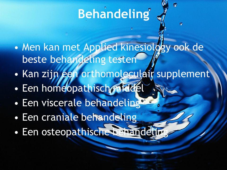 Behandeling Men kan met Applied kinesiology ook de beste behandeling testen. Kan zijn een orthomoleculair supplement.