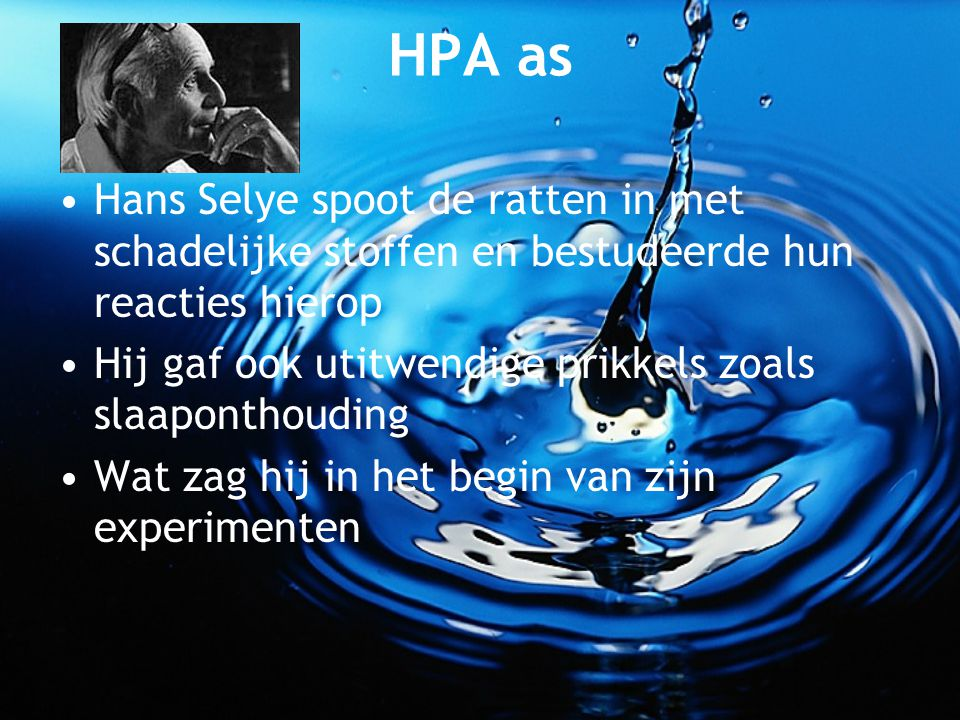 HPA as Hans Selye spoot de ratten in met schadelijke stoffen en bestudeerde hun reacties hierop.