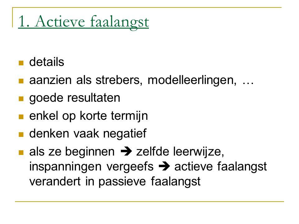 1. Actieve faalangst details aanzien als strebers, modelleerlingen, …