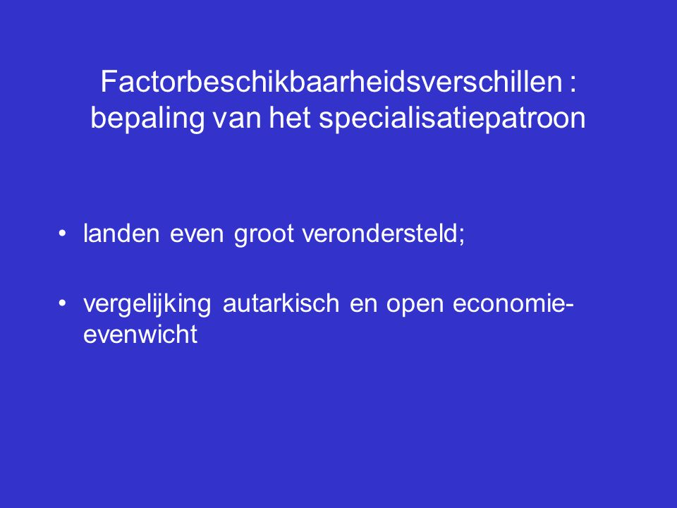 Factorbeschikbaarheidsverschillen : bepaling van het specialisatiepatroon