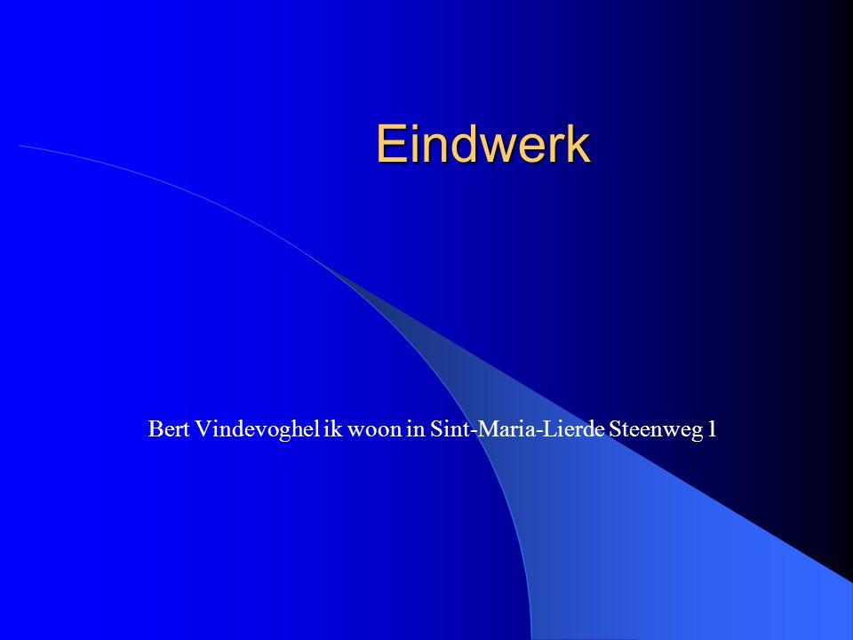 Bert Vindevoghel ik woon in Sint-Maria-Lierde Steenweg 1