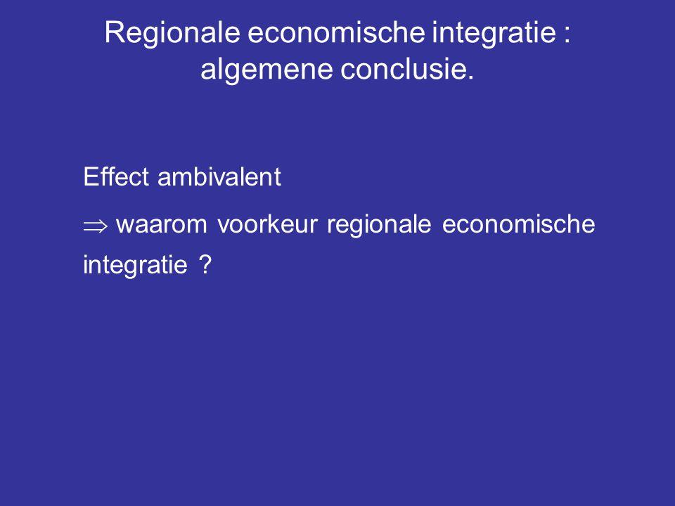 Regionale economische integratie : algemene conclusie.