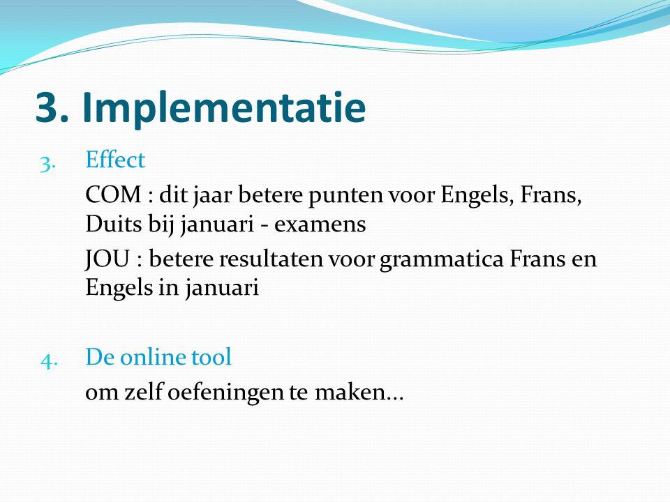 3. Implementatie Effect. COM : dit jaar betere punten voor Engels, Frans, Duits bij januari - examens.
