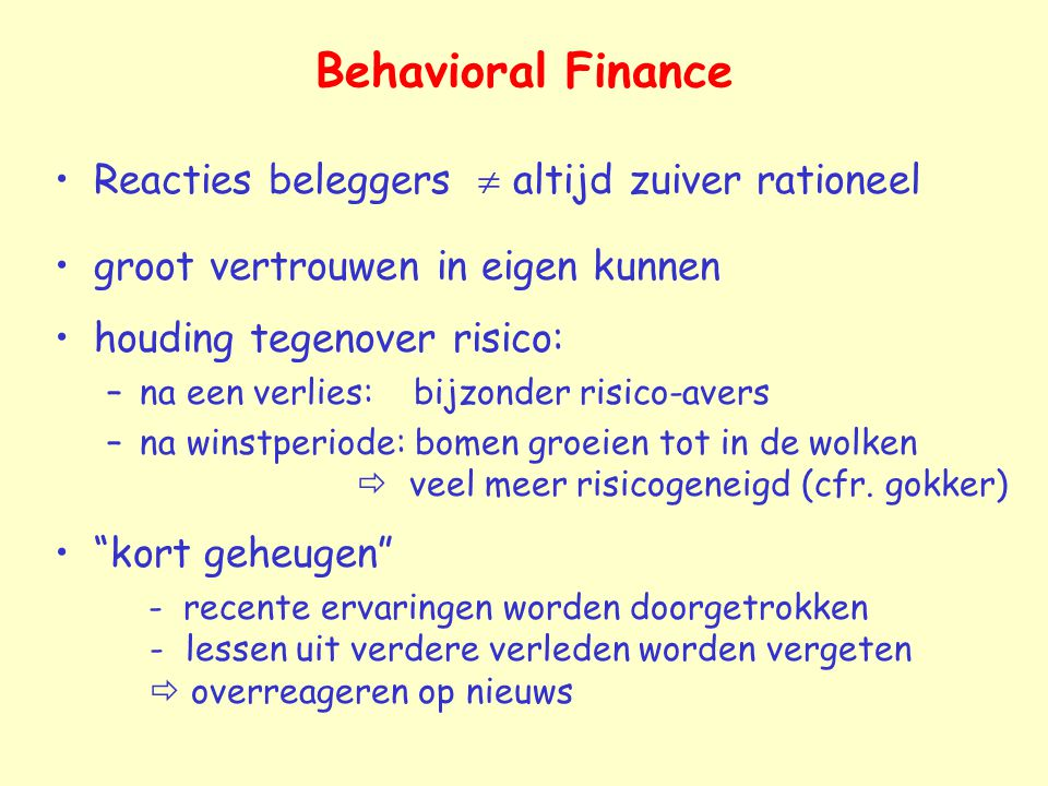 Behavioral Finance Reacties beleggers  altijd zuiver rationeel