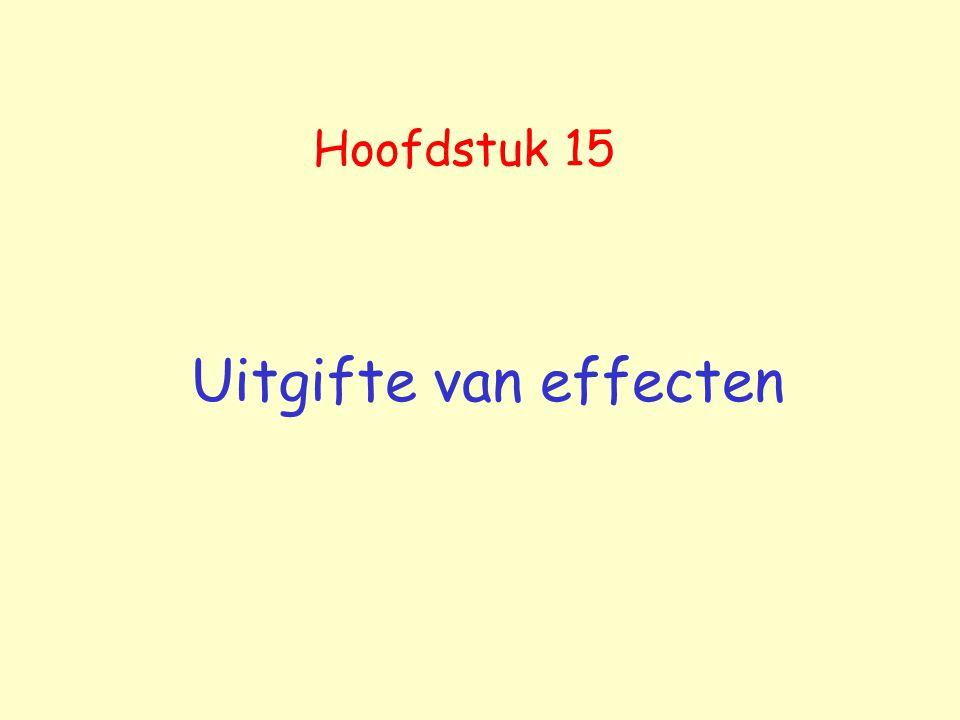 Hoofdstuk 15 Uitgifte van effecten