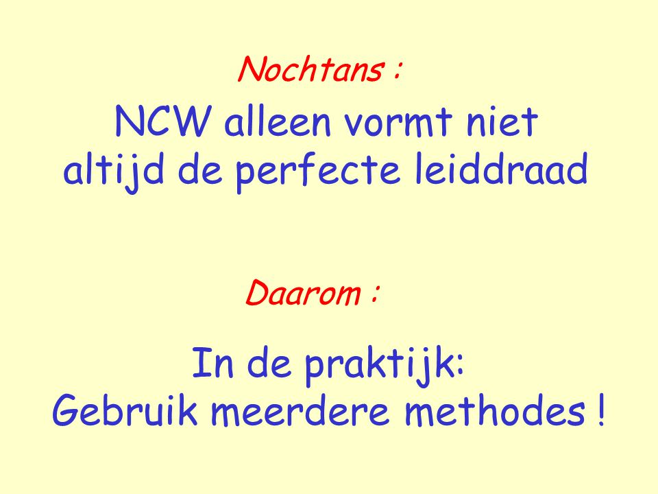 NCW alleen vormt niet altijd de perfecte leiddraad