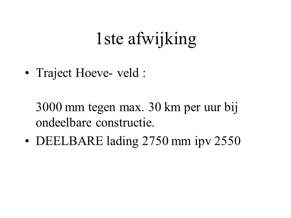 1ste afwijking Traject Hoeve- veld :