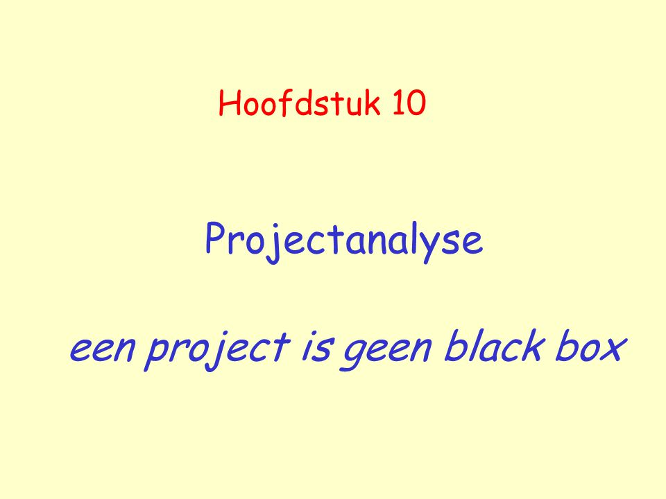 Projectanalyse een project is geen black box