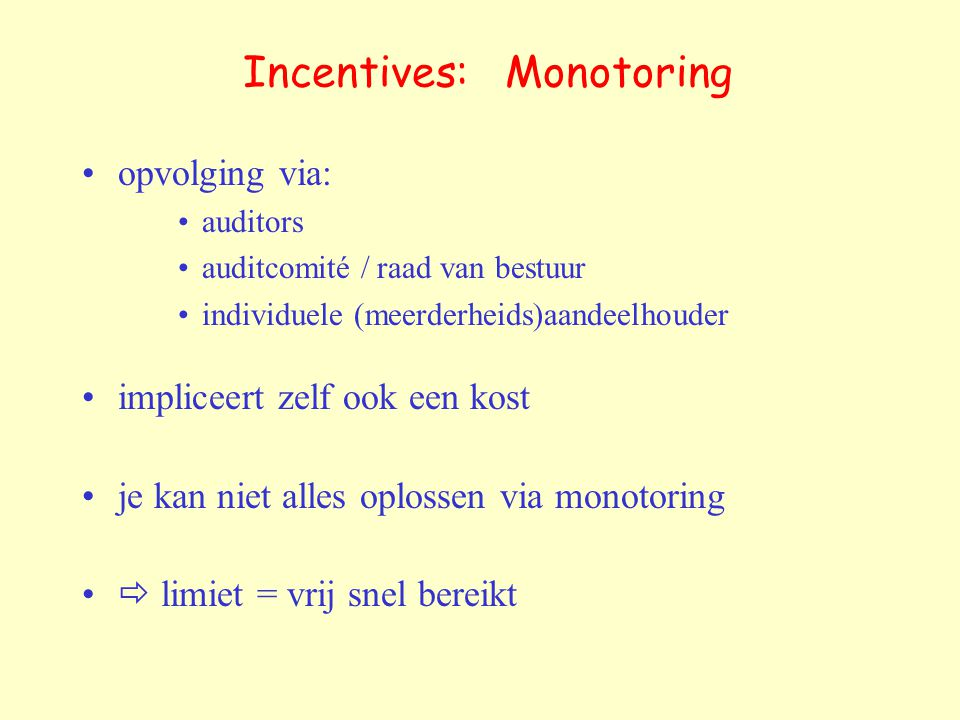 Incentives: Monotoring
